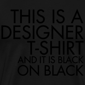Black on Black - Männer Premium T-Shirt