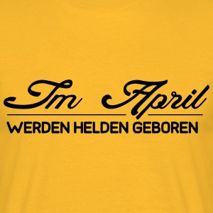 April Helden - Männer T-Shirt