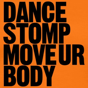 Dance Stomp Move Ur Body - Männer Premium T-Shirt