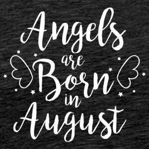 Angels are born in August - Männer Premium T-Shirt
