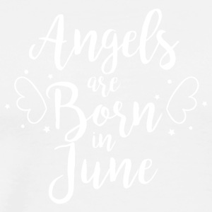 Angels are born in June - Männer Premium T-Shirt