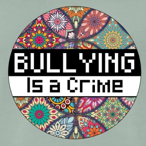 Bullying mandala_is a crime - Maglietta Premium da uomo
