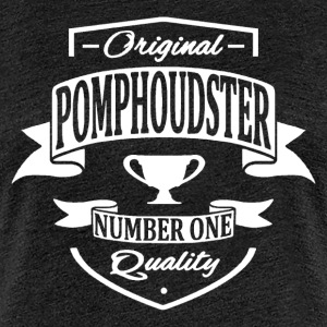 Pomphoudster T-shirts - Vrouwen Premium T-shirt