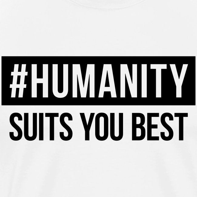 Men's T-Shirt #humanity