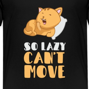 So lazy, can't move me Shirts - Kids' Premium T-Shirt
