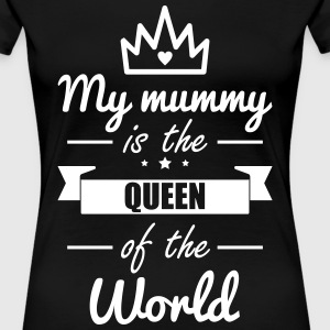 Mummy Queen,Funny,gift,mother,Mommy - Women's Premium T-Shirt