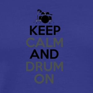 Keep Calm and Drum On - Drummer Passion - Männer Premium T-Shirt