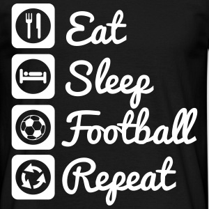 Eat,sleep,play,football,repeat, Fußball t-shirt  - Männer T-Shirt