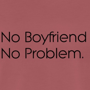 no boyfriend no problem - Men's Premium T-Shirt
