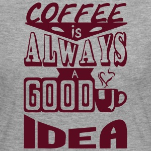 Coffee quote always good idea Long Sleeve Shirts - Women's Premium Longsleeve Shirt