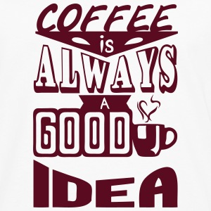 coffee Zitat always good idea Langarmshirts - Männer Premium Langarmshirt