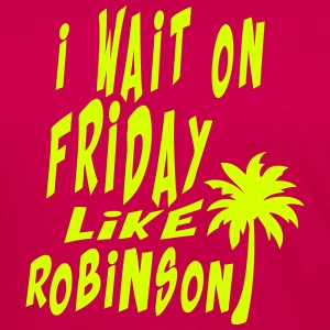 i_wait_on_friday like robinson Zitat Langarmshirts - Frauen Premium Langarmshirt