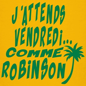 attends vendredi citation robinson comme Tee shirts - T-shirt Premium Ado