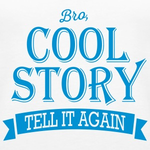 cool story bro Tops - Women's Premium Tank Top