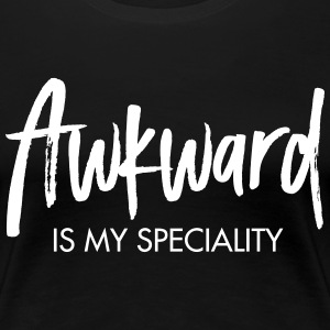 Awkward Is My Speciality Tee shirts - T-shirt Premium Femme