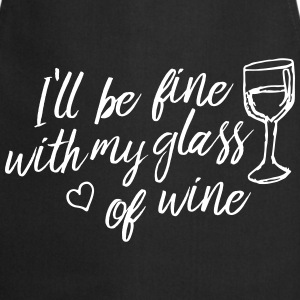 i'll be fine with my glass of wine Kookschorten - Keukenschort