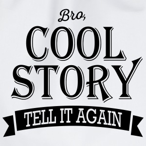 cool story bro Bags & Backpacks - Drawstring Bag