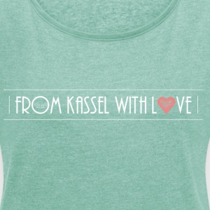 From Kassel With Love_girl - Frauen T-Shirt mit gerollten Ärmeln