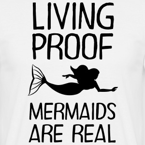 Living Proof - Mermaids Are Real T-skjorter - T-skjorte for menn