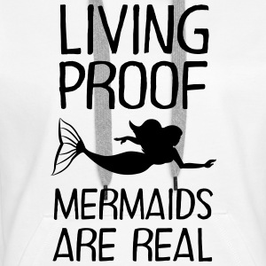 Living Proof - Mermaids Are Real Tröjor - Premiumluvtröja dam