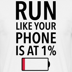 Run Like Your Phone Is At 1% Camisetas - Camiseta hombre
