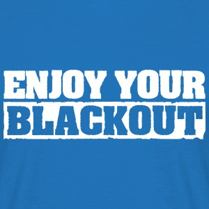 Enjoy Your Blackout T-Shirts - Men's T-Shirt