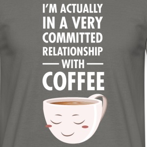 Committed Relationship With Coffee T-Shirts - Men's T-Shirt