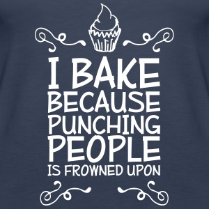 i bake because punching people i Tops - Women's Premium Tank Top