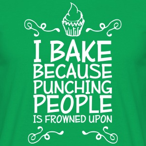i bake because punching people i T-shirts - Mannen T-shirt