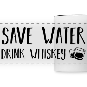 Save water - Drink Whisky Tassen & Zubehör - Panoramatasse
