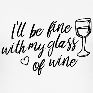 i'll be fine with my glass of wine Camisetas - Camiseta ajustada hombre