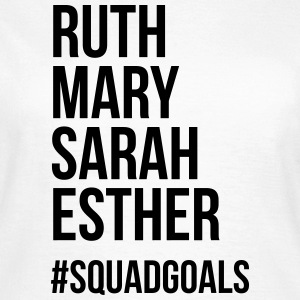 Ruth mary sarah esther #squadgoals T-Shirts - Women's T-Shirt