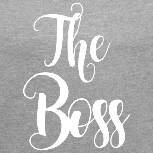 The boss T-Shirts - Women's T-shirt with rolled up sleeves
