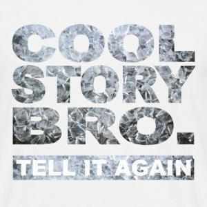Cool Story Bro. - T-shirt Homme