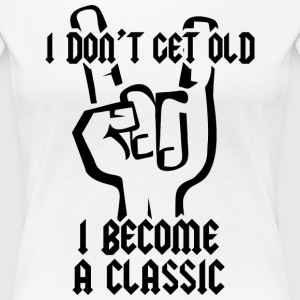 I become a classic T-Shirts - Frauen Premium T-Shirt