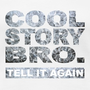 Cool Story Bro. - Women's Premium T-Shirt