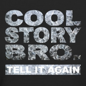 Cool Story Bro. - Frauen Bio-T-Shirt