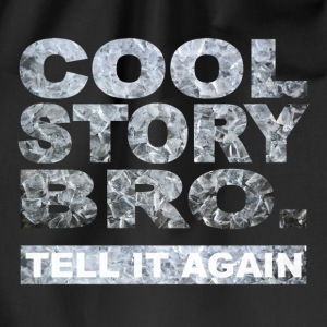 Cool Story Bro. - Drawstring Bag