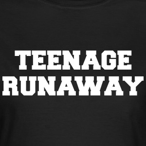 Teenage Runaway Funny Quote T-skjorter - T-skjorte for kvinner