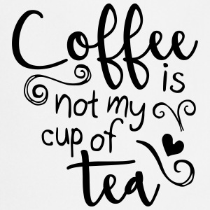 coffee is not my cup of tea  Tabliers - Tablier de cuisine