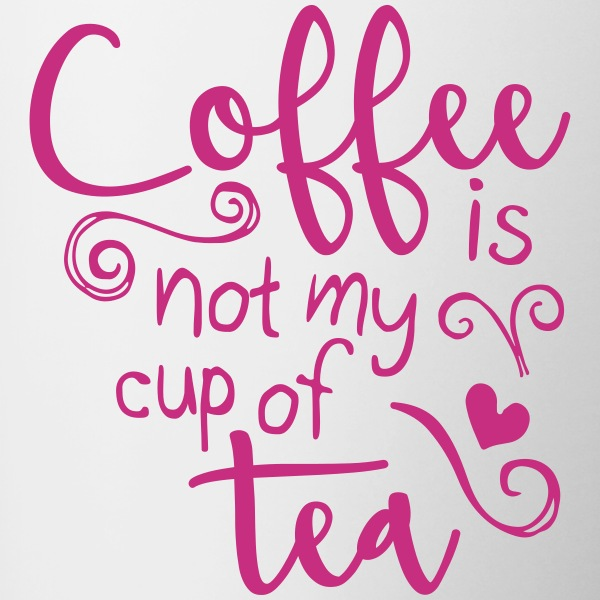 coffee is not my cup of tea  Bouteilles et Tasses - Tasse bicolore