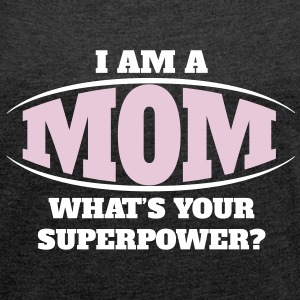 Mom Superpower T-Shirts - Women's T-shirt with rolled up sleeves