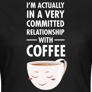 Committed Relationship With Coffee T-shirts - Dame-T-shirt