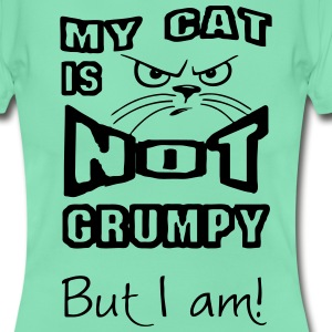 My Cat is not grumpy T-Shirts - Women's T-Shirt