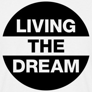 Living The Dream Tee shirts - T-shirt Homme