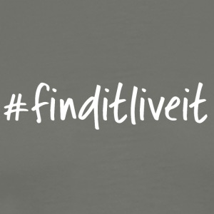 find it live it - Männer Premium T-Shirt