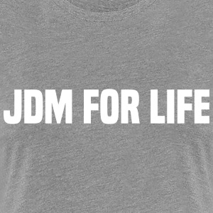 JDM for Life T-Shirts - Frauen Premium T-Shirt