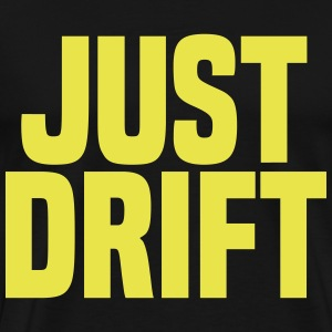 Just Drift Tee shirts - T-shirt Premium Homme