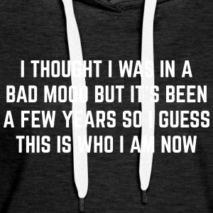 Bad Mood Funny Quote Bluzy - Bluza damska Premium z kapturem