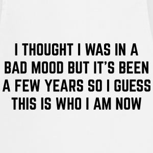 Bad Mood Funny Quote Kookschorten - Keukenschort